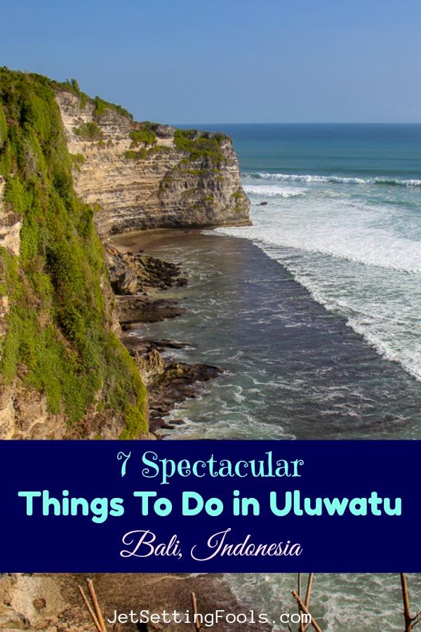 7 Spectacular Things To Do in Uluwatu, Bali by JetSettingFools.com