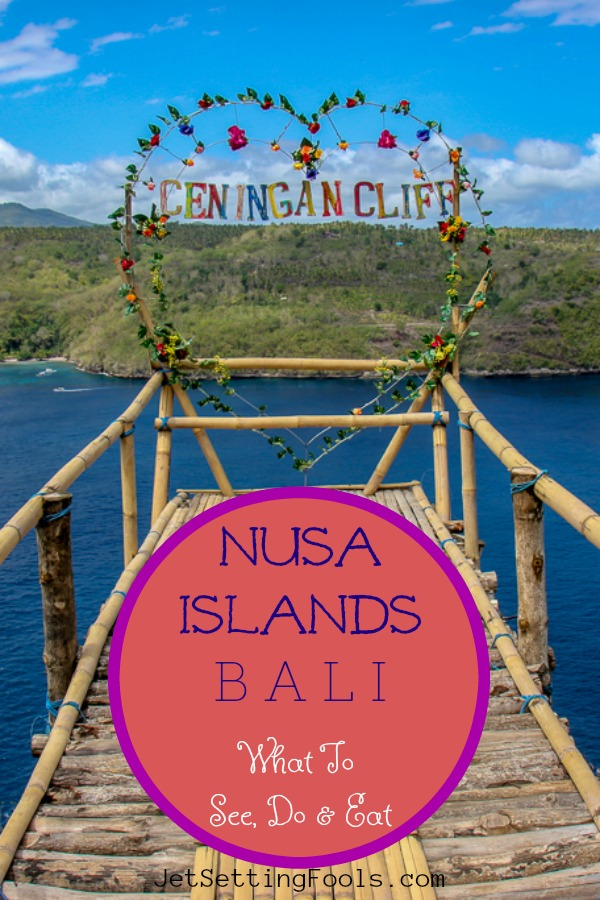 Nusa Islands Bali What To See, Do and Eat by JetSettingFools.com