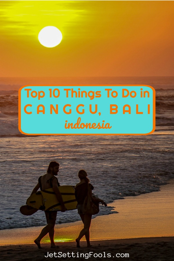 Top Things to do in Canggu, Bali, Indonesia by JetSettingFools.com