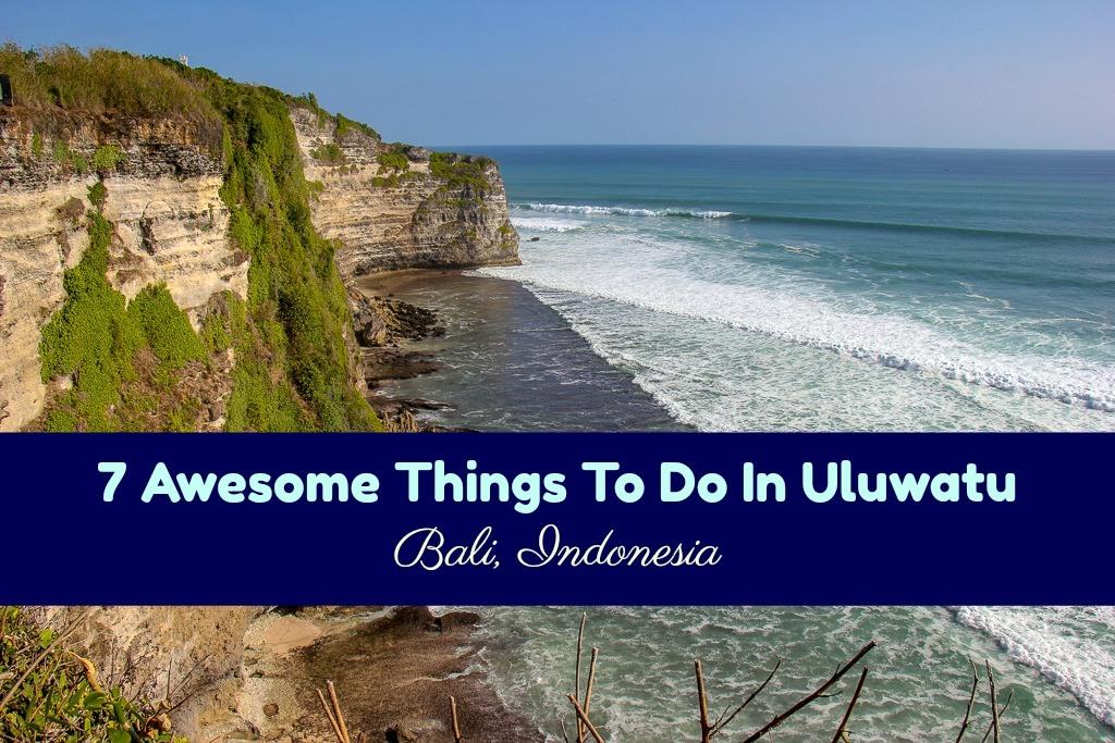 7 Awesome Things To Do in Uluwatu Bali by JetSettingFools.com