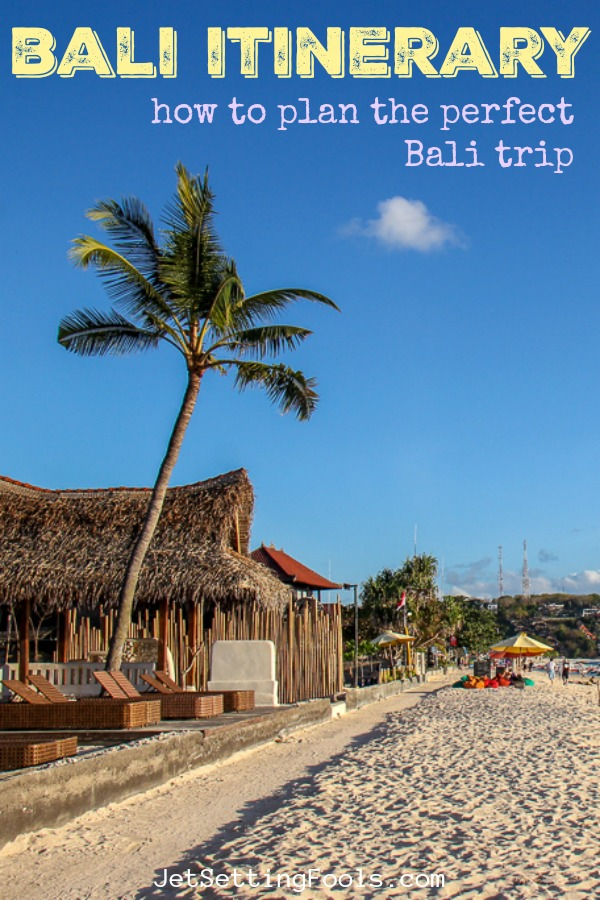 Bali Itinerary How To Plan the Perfect Bali Trip by JetSettingFools.com