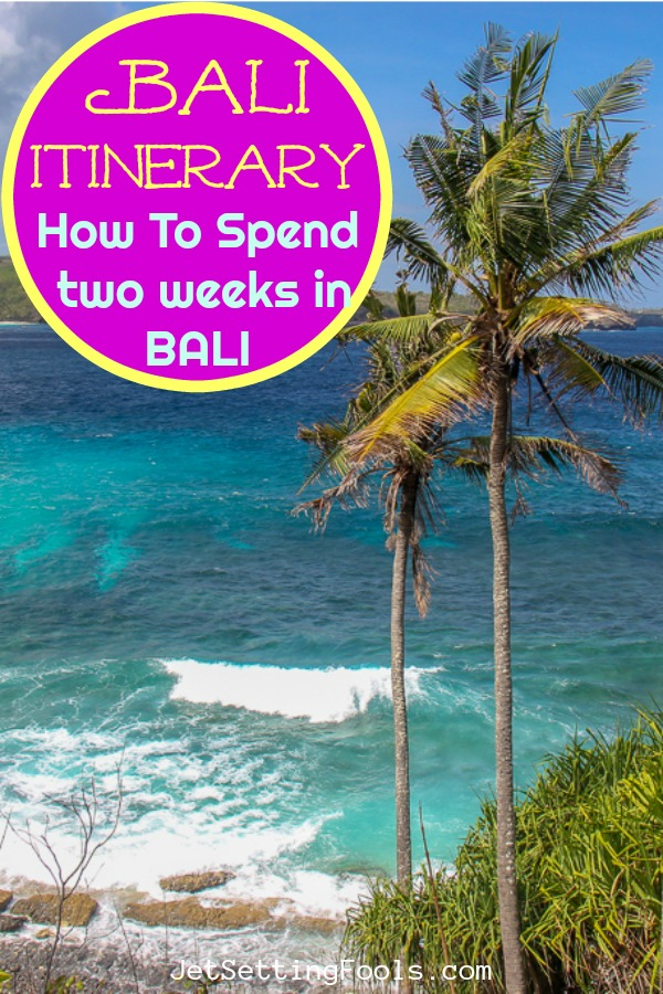 Bali Itinerary How to spend two weeks in Bali by JetSettingFools.com