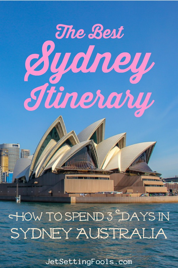 The Best Sydney Itinerary How To Spend 3 Days in Sydney Australia by JetSettingFools.com