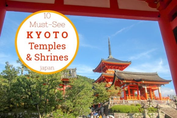 10 Must-See Kyoto Temples and Shrines by JetSettingFools.com