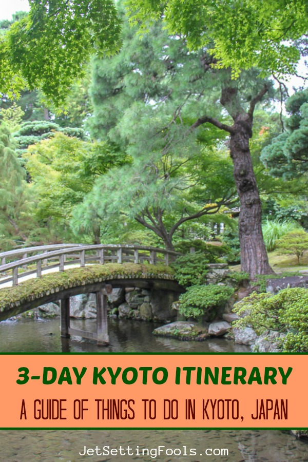 3-Day Kyoto Itinerary of Things To Do in Kyoto, Japan by JetSettingFools.com