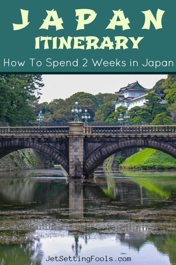Japan Itinerary How To Spend 2 Weeks in Japan by JetSettingFools.com