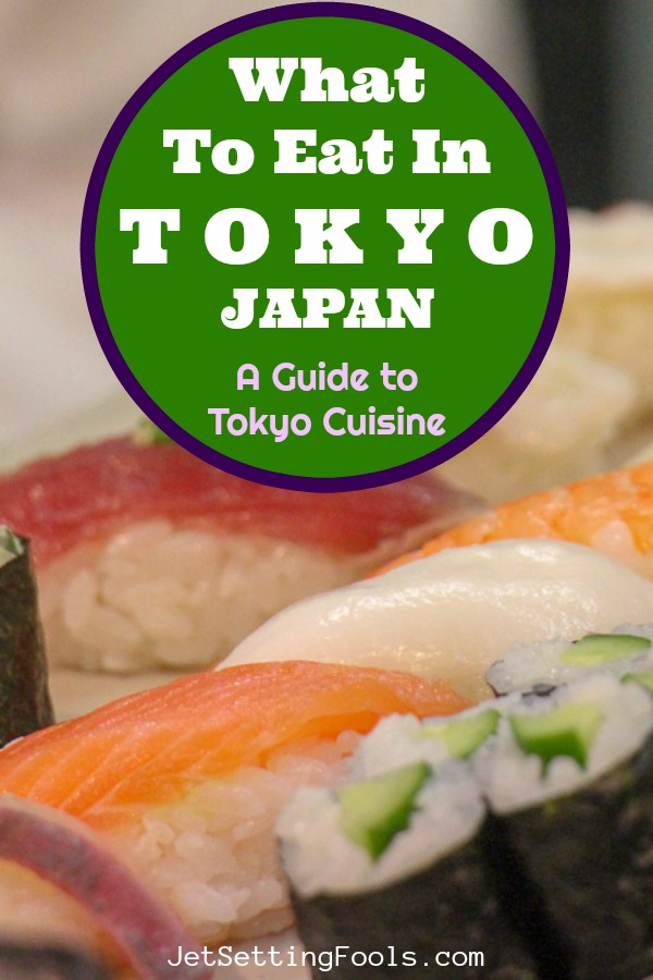 What to Eat in Tokyo, Japan by JetSettingFools.com