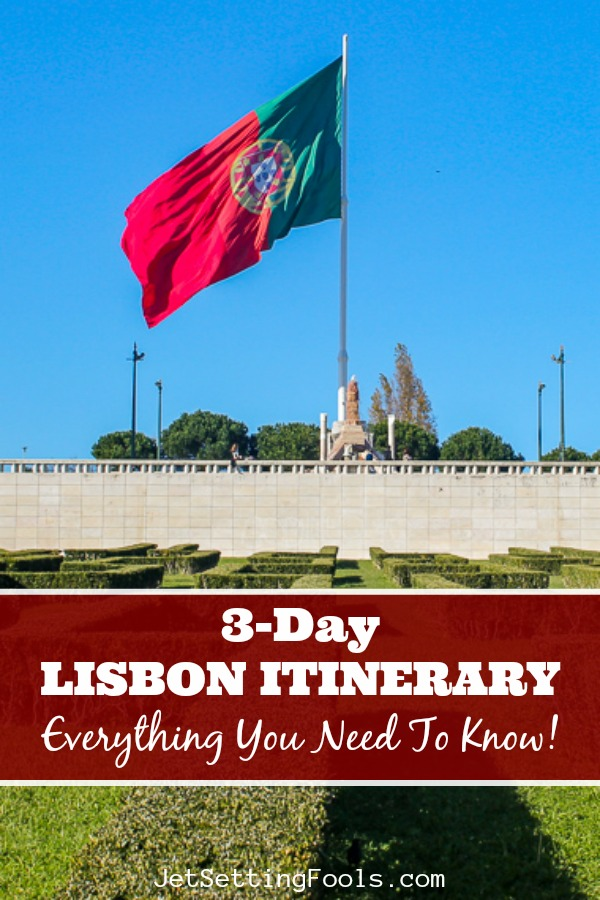 3-Day Lisbon Itinerary Everything You Need To Know by JetSettingFools.com