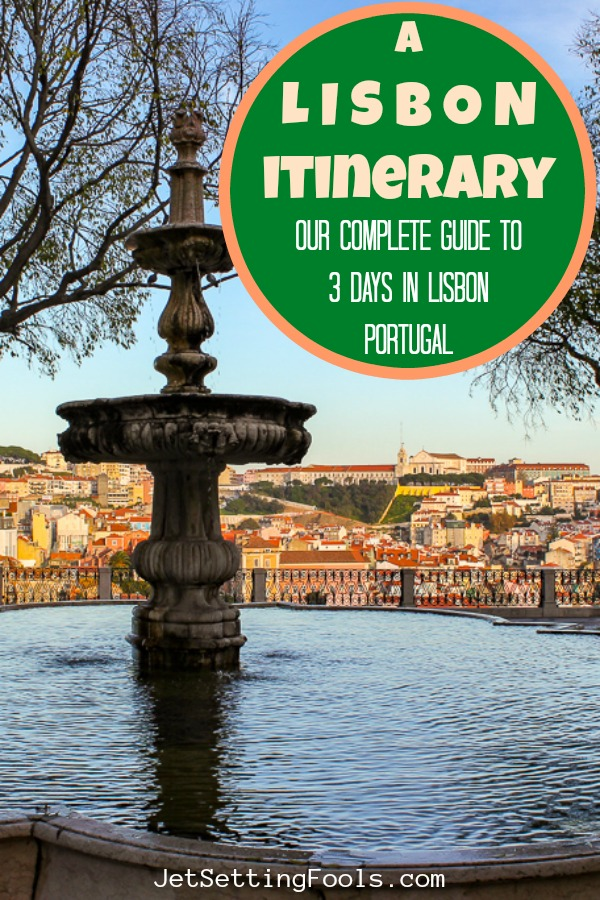 A Lisbon Itinerary Complete Guide to 3 Days in Lisbon, Portugal by JetSettingFools.com