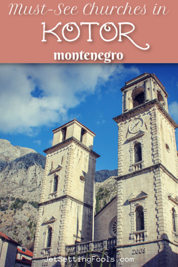 Must See Churches in Kotor, Montenegro by JetSettingFools.com