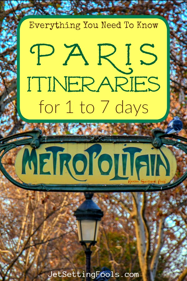 Paris Itineraries for 1 to 7 Days by JetSettingFools.com