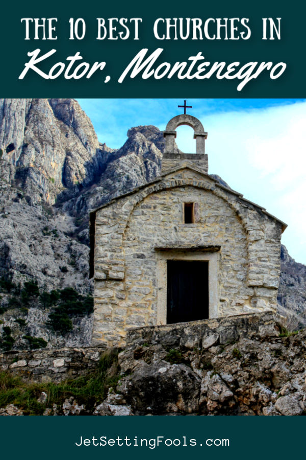The 10 Best Churches in Kotor, Montenegro by JetSettingFools.com