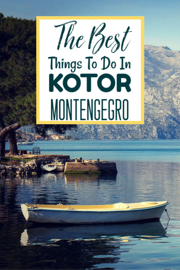 The Best Things To Do in Kotor, Montenegro by JetSettingFools.com
