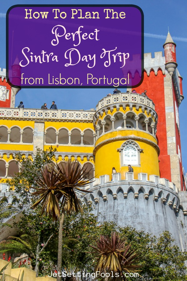 How To Plan the Perfect Sintra Day Trip from Lisbon Portugal by JetSettingFools.com