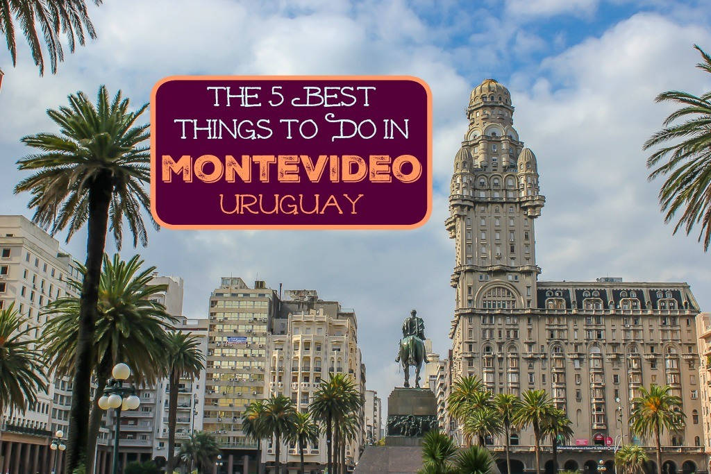 The 5 Best Things To Do in Montevideo, Uruguay by JetSettingFools.com
