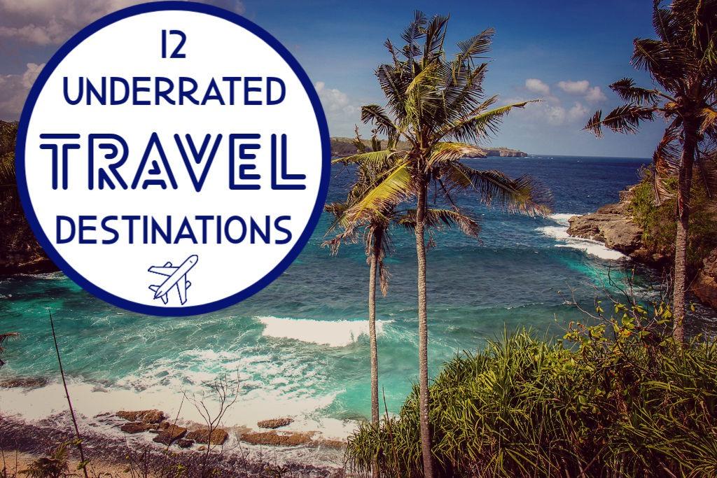 12 Underrated Travel Destinations by JetSettingFools.com