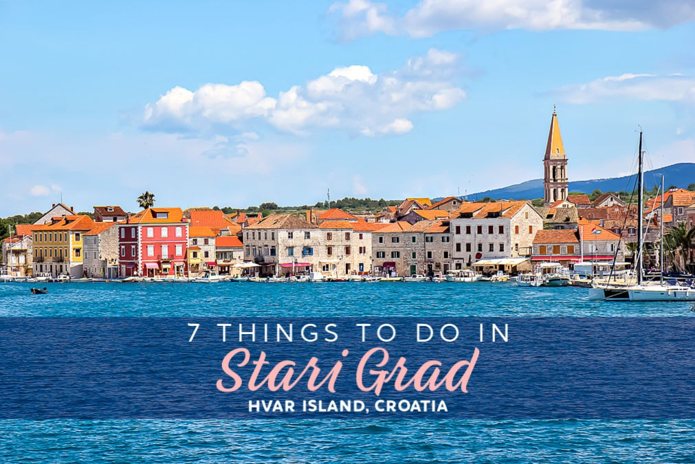 7 Things To Do in Stari Grad, Hvar Island, Croatia by JetSettingFools.com