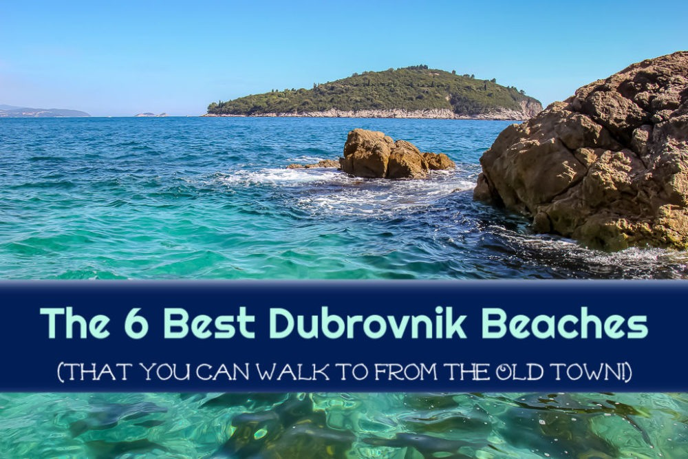 The 6 Best Dubrovnik Beaches Near Old Town by JetSettingFools.com