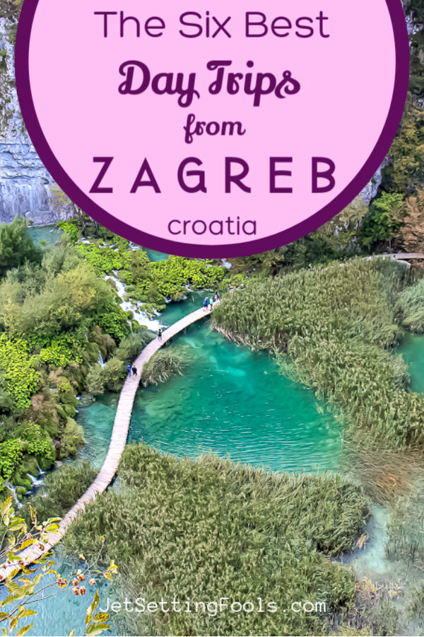 6 Best Day Trips from Zagreb, Croatia by JetSettingFools.com