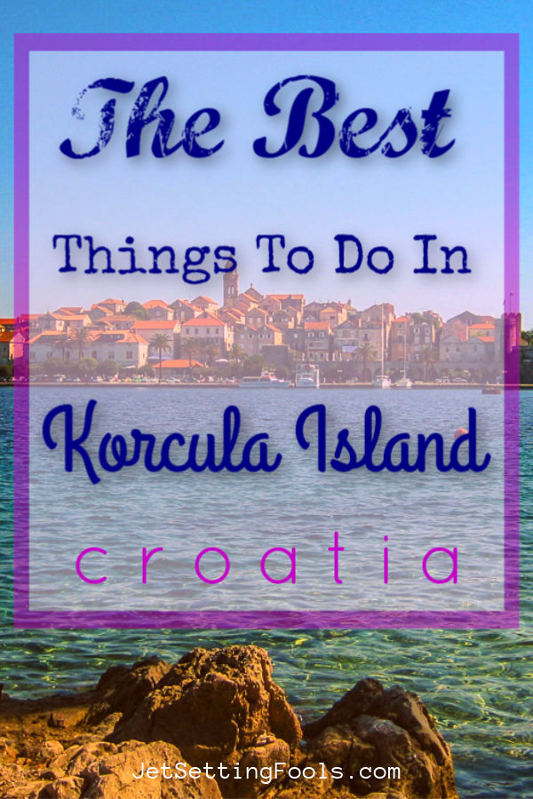 Best Things To Do in Korcula, Croatia by JetSettingFools.com