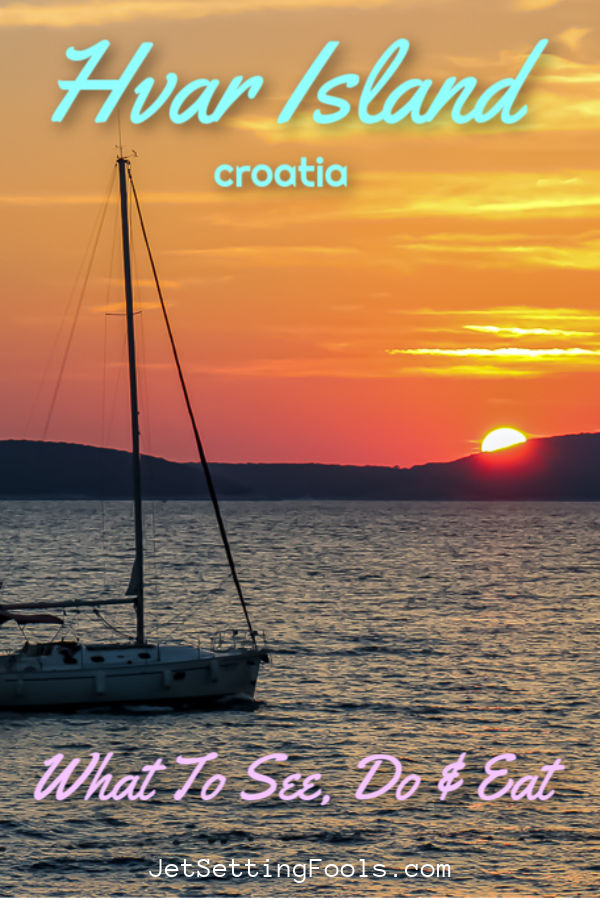 Hvar Island, Croatia What To See Do and Eat by JetSettingFools.com