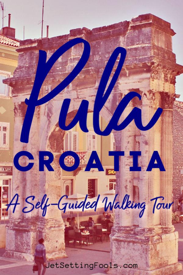Pula Croatia Self Guided Walking Tour by JetSettingFools.com