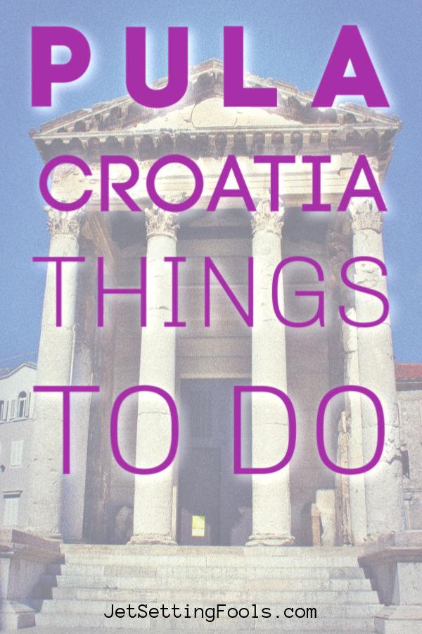 Pula Croatia Things To Do by JetSettingFools.com