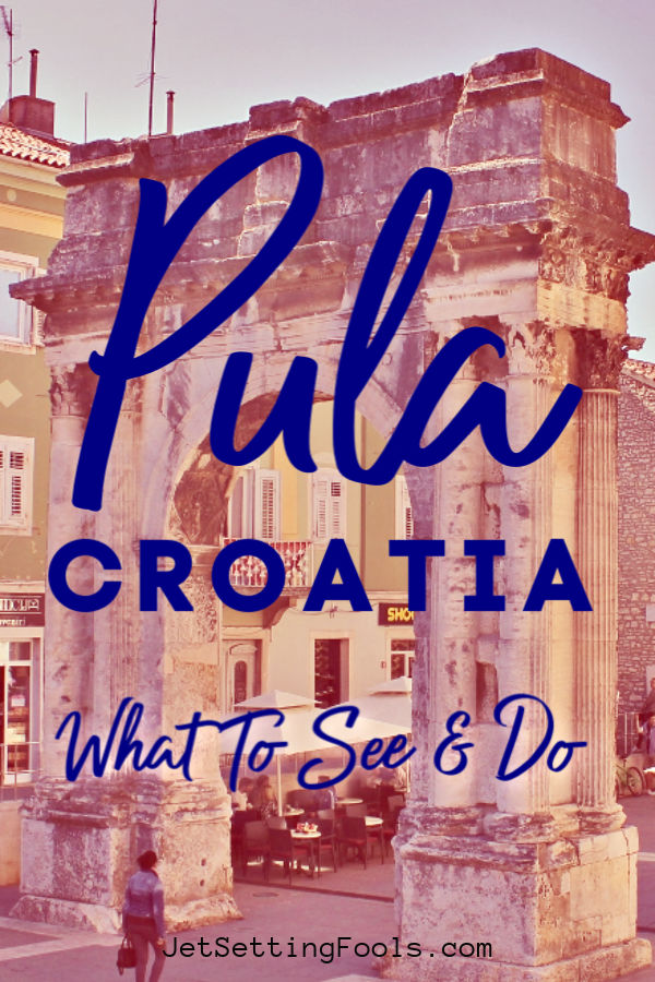 Pula, Croatia: What To See and Do by JetSettingFools.com