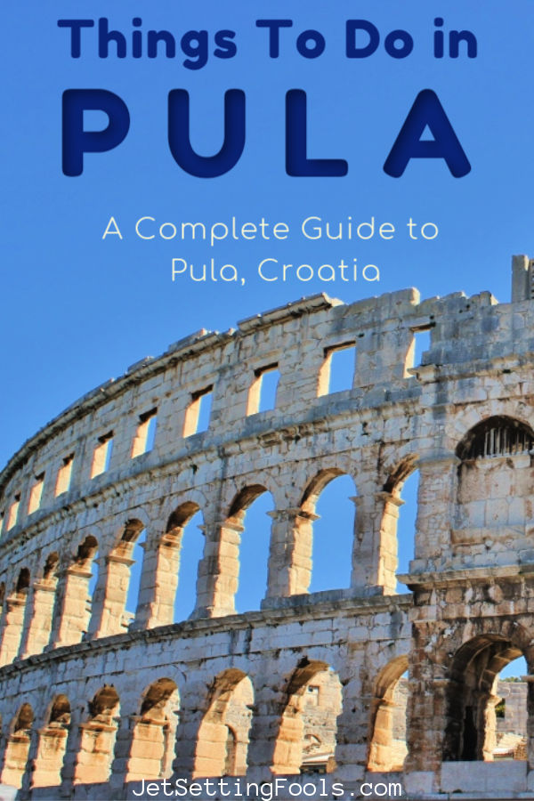 Things To Do in Pula Complete Guide to Pula, Croatia by JetSettingFools.com