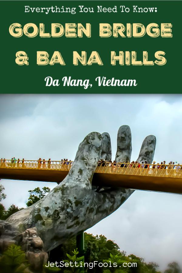 Ba Na Hills Golden Bridge Visit by JetSettingFools.com