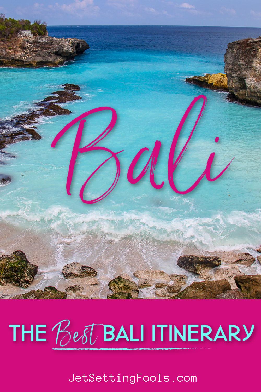 The Best Bali Itinerary by JetSettingFools.com