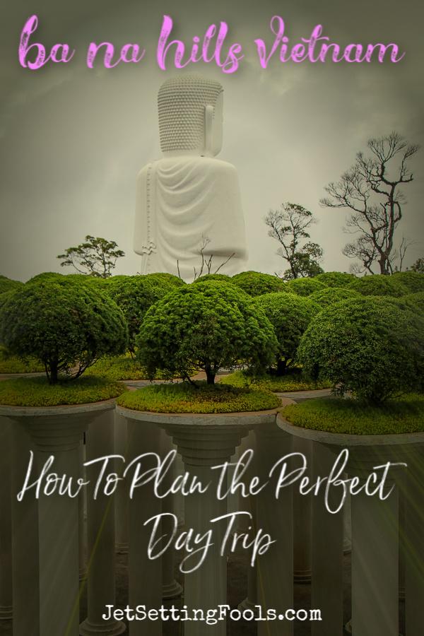 Visitng Ba Na Hills by JetSettingFools.com
