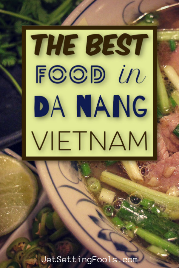 Best Food in Da Nang Vietnam by JetSettingFools.com