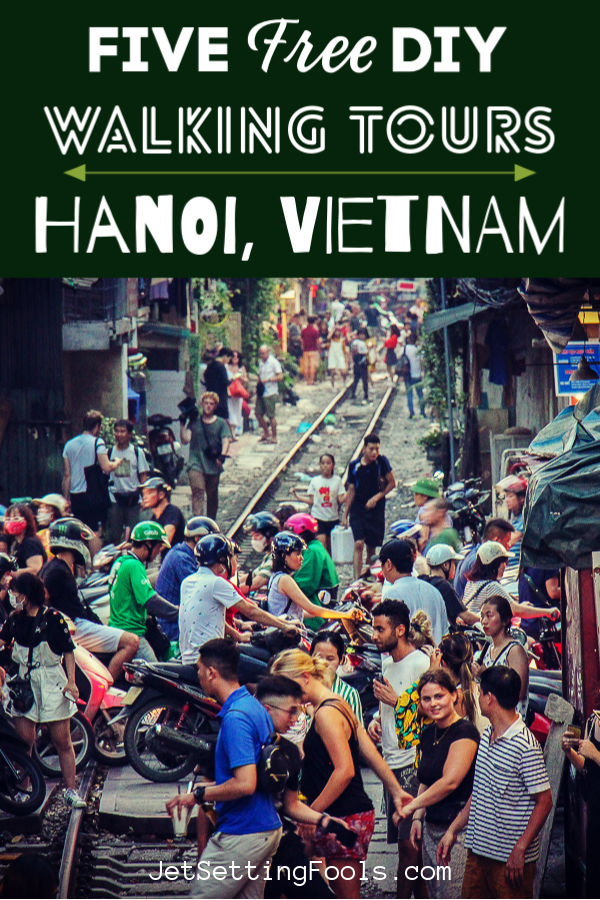 Free Hanoi Walking Tours by JetSettingFools.com