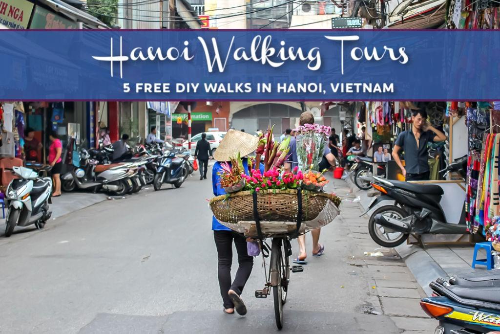 Hanoi Walking Tours 5 Free DIY Walks in Hanoi Old Quarter and Beyond by JetSettingFools.com