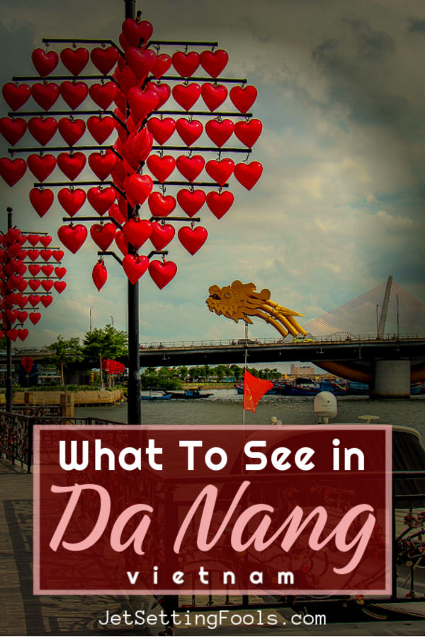 What To See and How To Tour Da Nang Attractions by JetSettingFools.com
