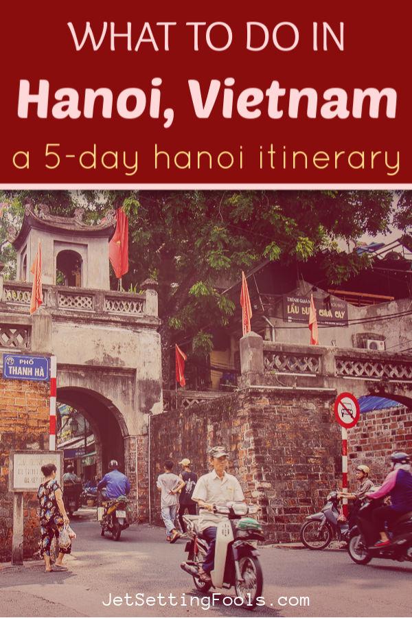 What To Do in Hanoi Vietnam by JetSettingFools.com