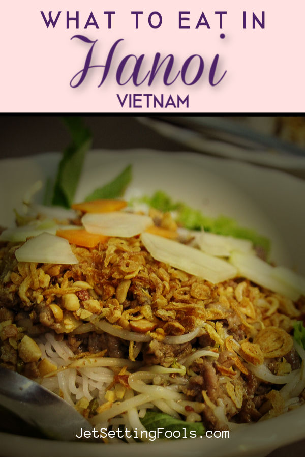 What To Eat in Hanoi, Vietnam by JetSettingFools.com