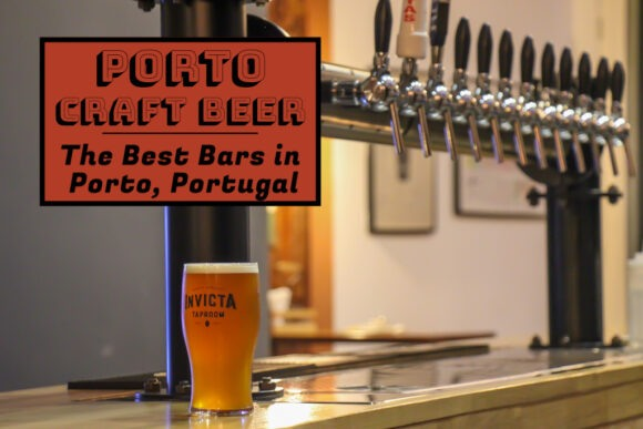 Porto Craft Beer: The Best Bars in Porto, Portugal by JetSettingFools.com