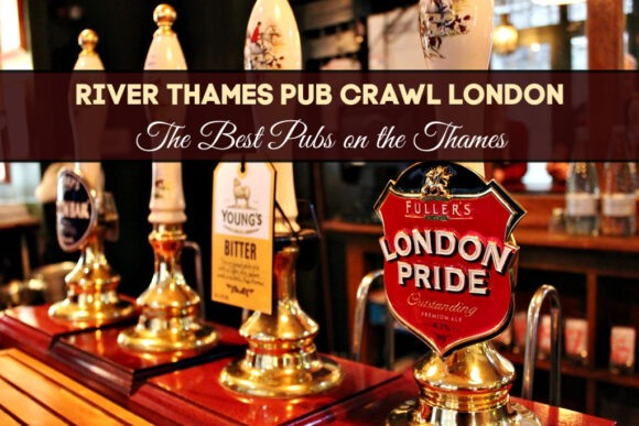 River Thames Pub Crawl London_ Best Pubs on the Thames by JetSettingFools.com