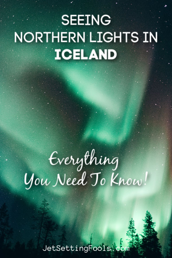 Seeing Northern Lights in Iceland by JetSettingFools.com
