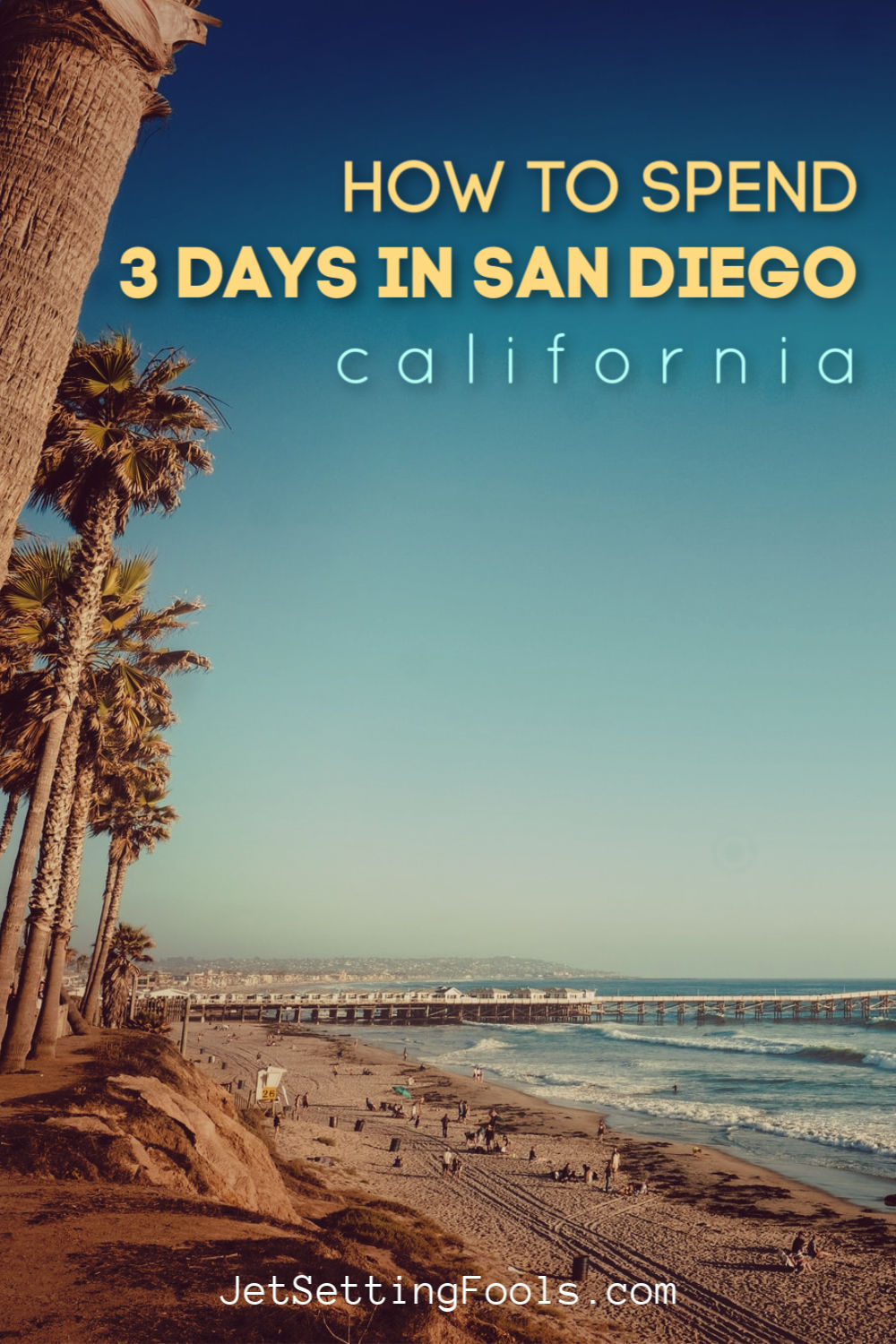 How To Spend 3 Days in San Diego, CA by JetSettingFools.com