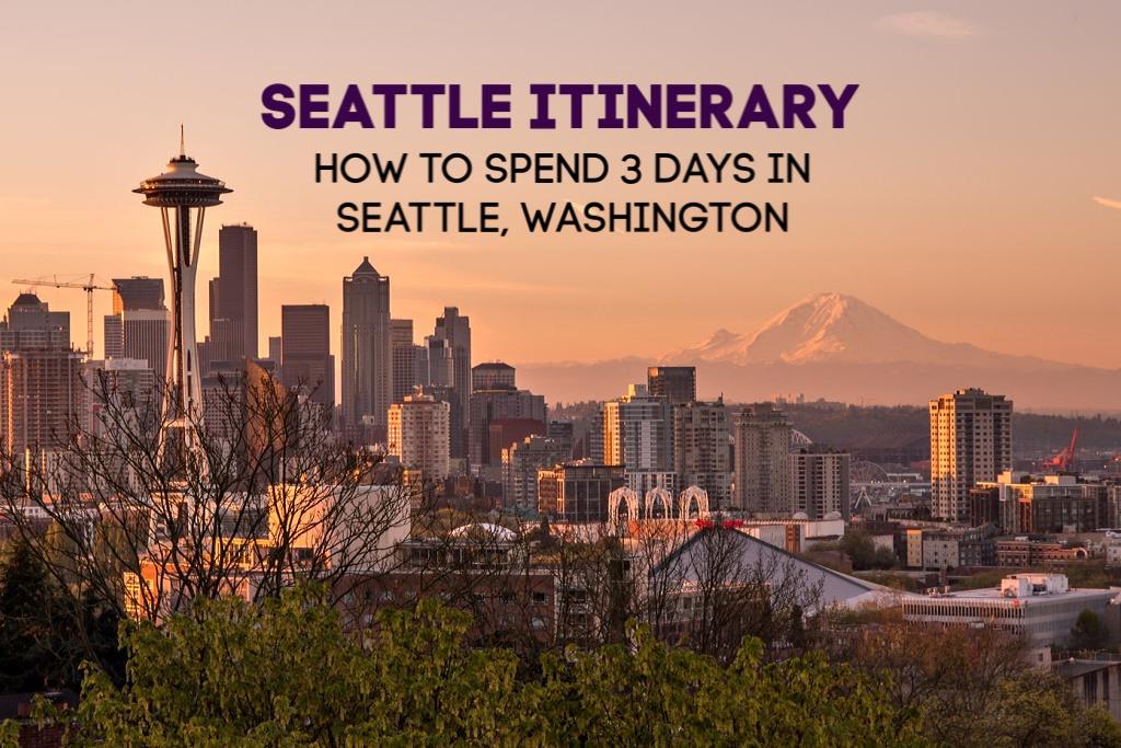 Seattle Itinerary 3 Days in Seattle, Washington by JetSettingFools.com