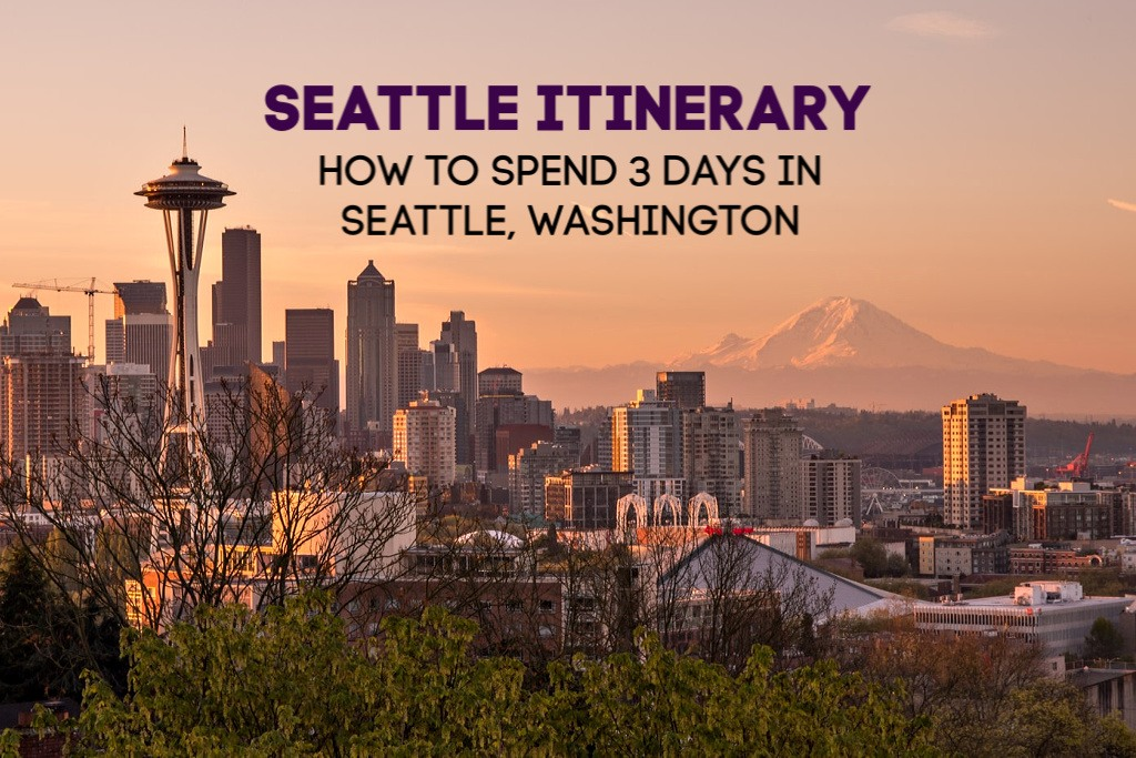 Seattle Itinerary 3 Days in Seattle, Washington by JetSettingFools.com