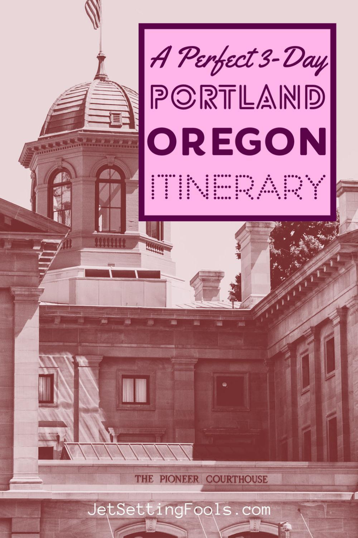 3-Day Portland Itinerary by JetSettingFools.com