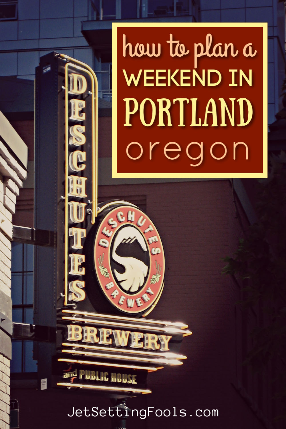 How To Plan a Weekend in Portland Oregon by JetSettingFools.com