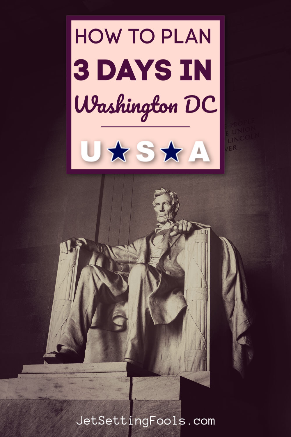 How to plan 3 Days in Washington DC by JetSettingFools.com