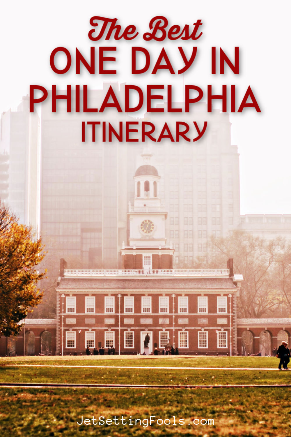 One Day in Philadelphia Itinerary by JetSettingFools.com