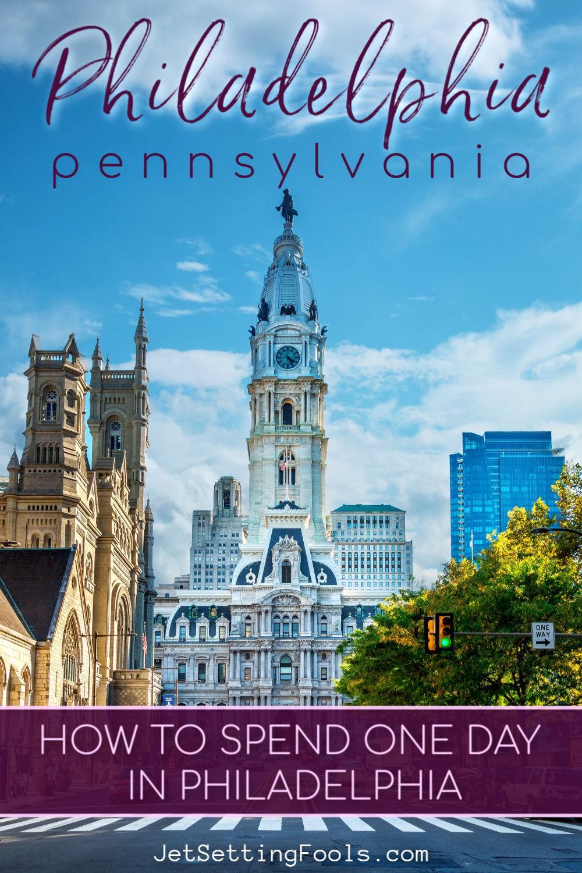 One Day in Philadelphia PA by JetSettingFools.com