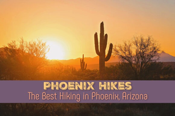 Phoenix Hikes The Best Hiking in Phoenix, Arizona by JetSettingFools.com